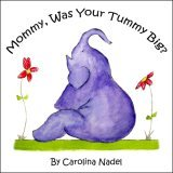 Mommy, Was Your Tummy Big?